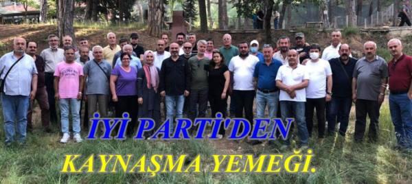 İYİ PARTİ'DEN KAYNAŞMA YEMEĞİ...
